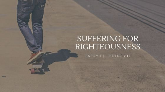 Suffering for Righteousness: Learning to Speak about My Faith